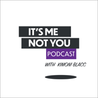 It's Me, Not You podcast