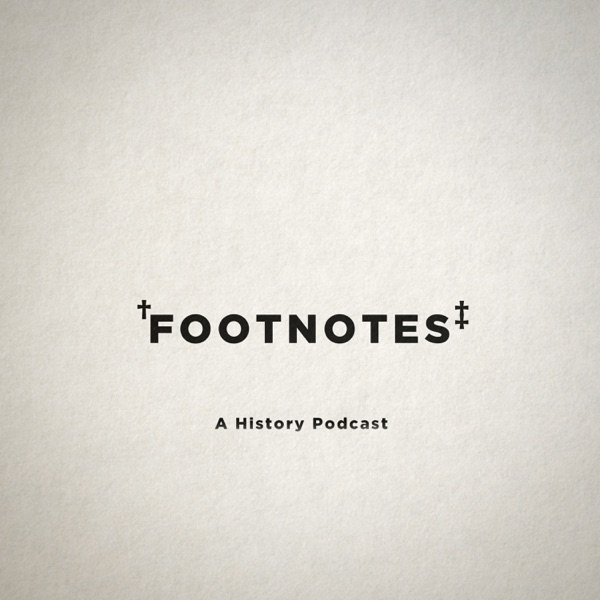 Footnotes: A History Podcast