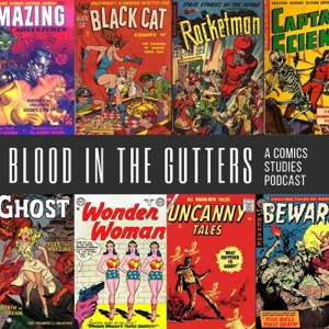 Blood in the Gutters: A Comics Studies Podcast