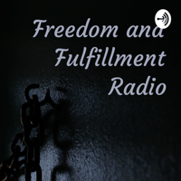 Freedom and Fulfillment Radio podcast