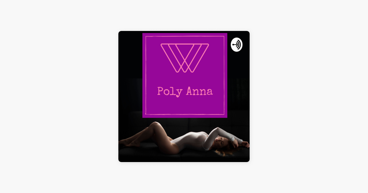 With Poly Anna on Apple Podcasts