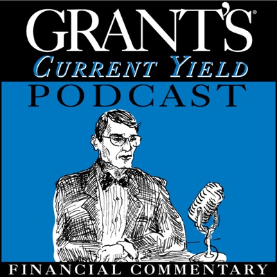 Grant's Current Yield Podcast