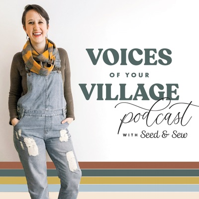 Voices of Your Village:Seed & Sew