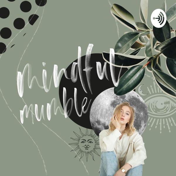 mindful mumble