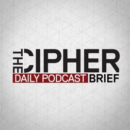 The Cipher Brief Daily Podcast on Apple Podcasts