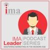 IMA Leader Audio Podcast | Leadership, Marketing, Content Marketing, Big Data, Social Media, Email artwork
