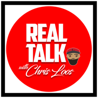 Real Talk with Chris Loos podcast