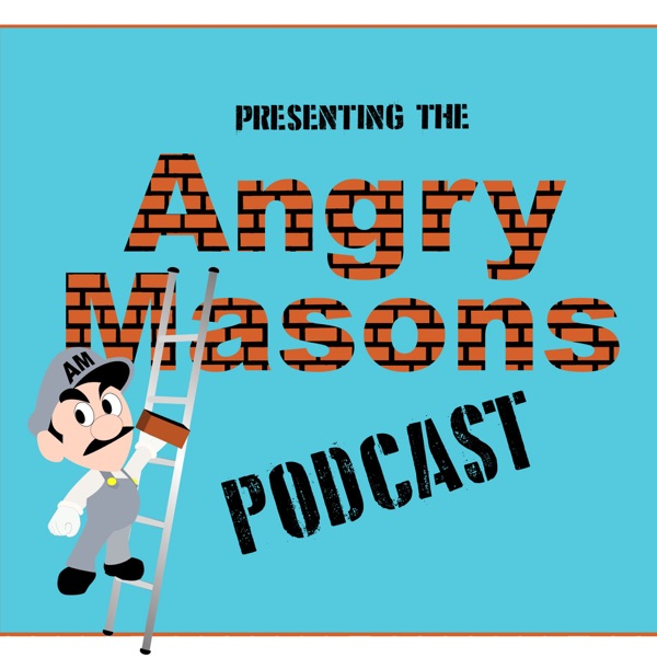 Angry Masons Podcast