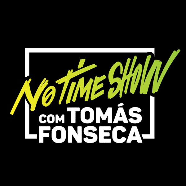 No Time Show com Tomás Fonseca