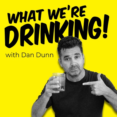 What We're Drinking with Dan Dunn