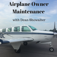 Airplane Owner Maintenance - By Dean Showalter podcast