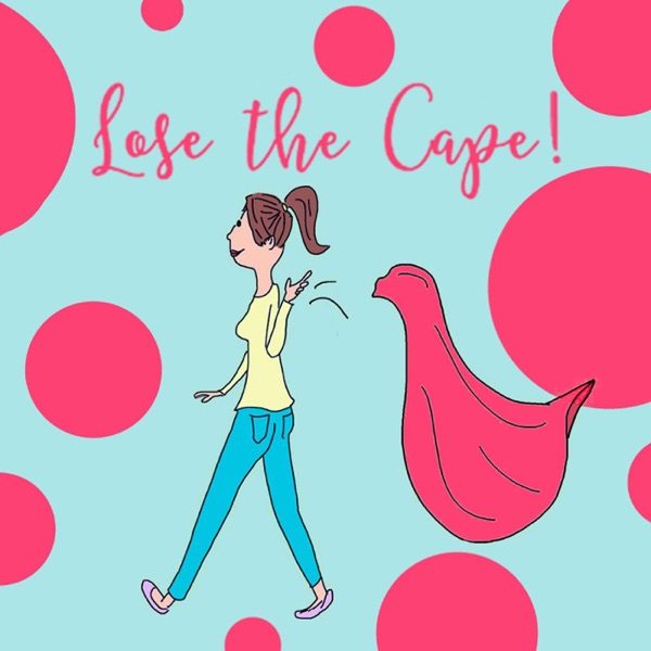Lose the Cape for Busy Moms!