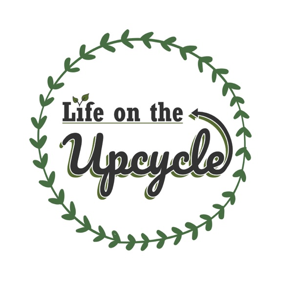 Life on the Upcycle Podcast