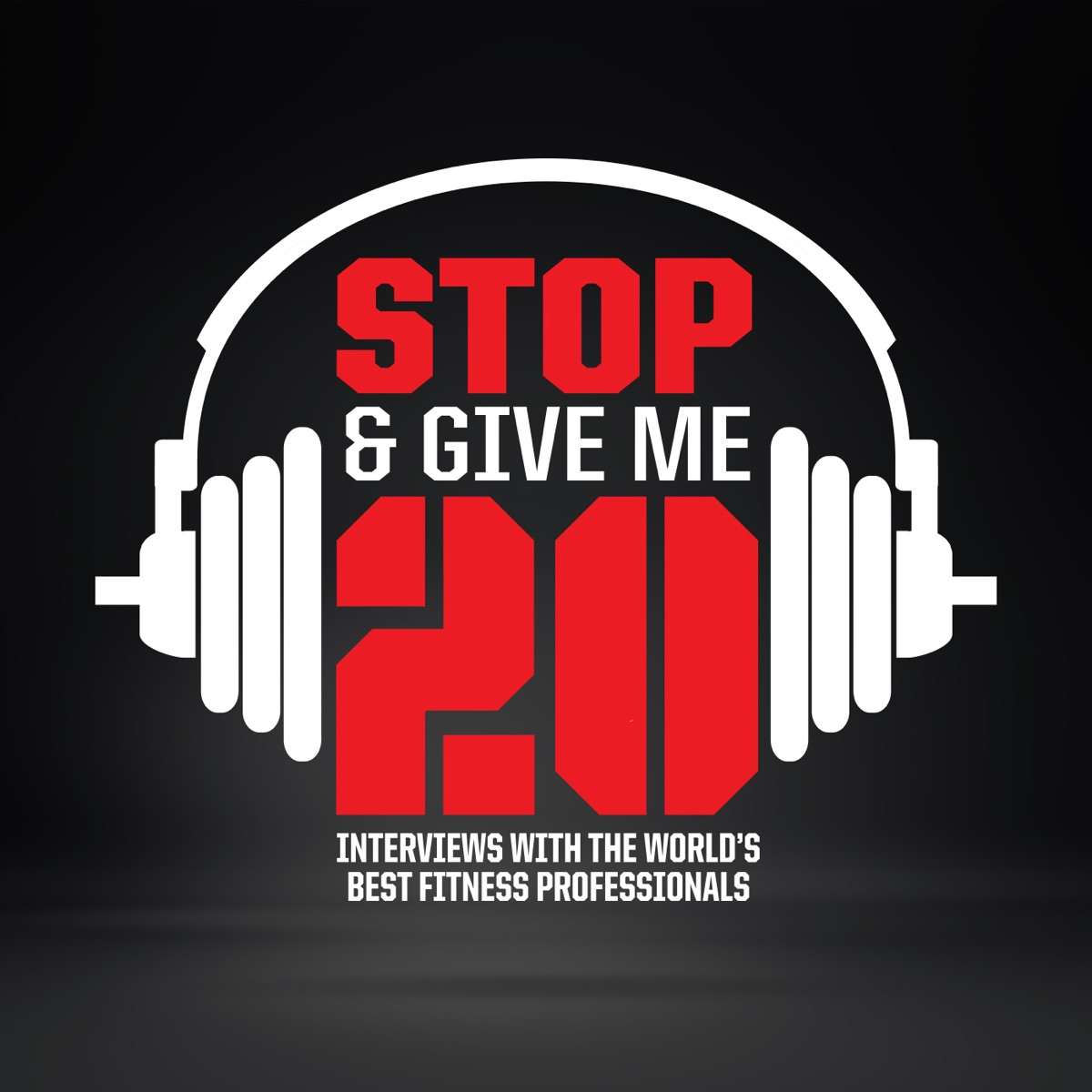 Stop & Give Me 20 Podcast