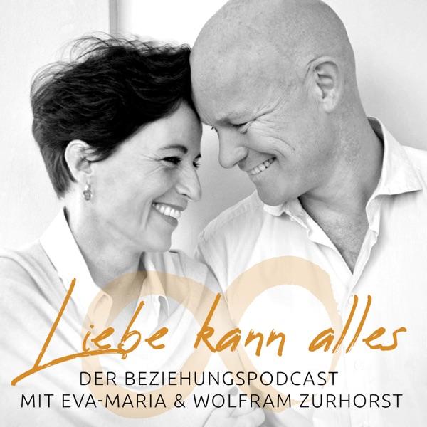 Liebe kann alles - Der Beziehungspodcast mit Eva-Maria & Wolfram Zurhorst
