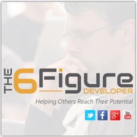The 6 Figure Developer Podcast on Apple Podcasts