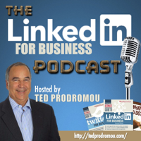 Linked In For Business Podcast | LinkedIn | America's Leading LinkedIn Coach | Best Selling LinkedIn Author podcast