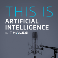 This is Artificial Intelligence by Thales podcast