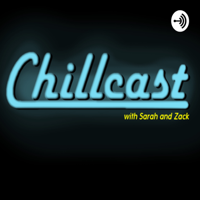 Chillcast With Sarah & Zack podcast