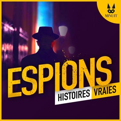 ESPIONS - Histoires Vraies