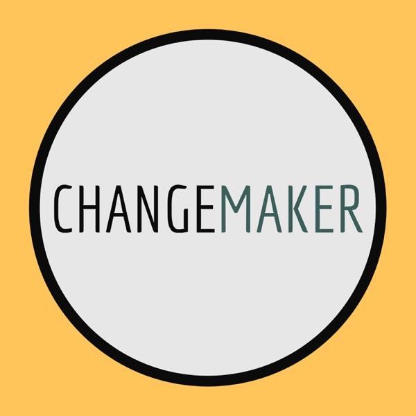 Changemaker Podcast