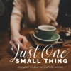 Just One Small Thing: Everyday Wisdom for Catholic Women artwork