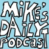 Mike's Daily Podcast artwork