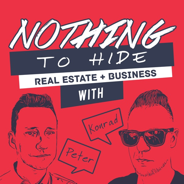 Nothing To Hide - Real Estate and Business Podcast