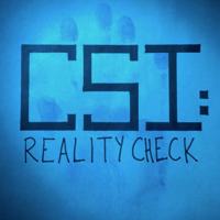 CSI: Reality Check podcast