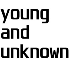 young and unknown