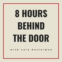 8 Hours Behind the Door podcast