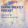 Daring Greatly Podcast with Tshepo Mantjé artwork