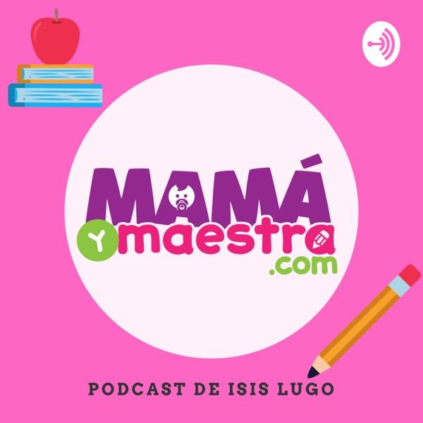 Mamá y maestra Podcast