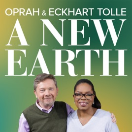 Oprah and Eckhart Tolle: A NEW EARTH on Apple Podcasts