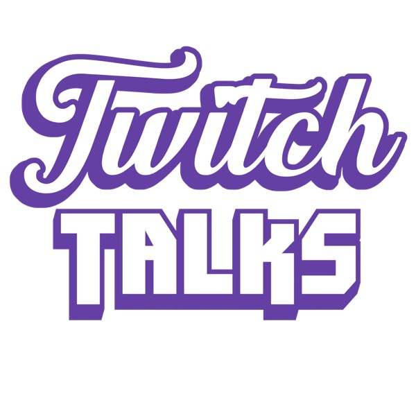 Twitch Talks   Ep  7   YouTube Changes, Twitch News, and
