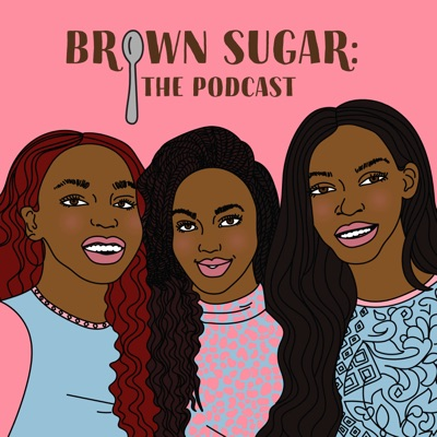 Brown Sugar: The Podcast