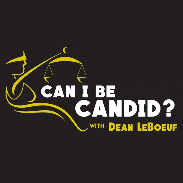 Can I Be Candid? with Dean LeBoeuf