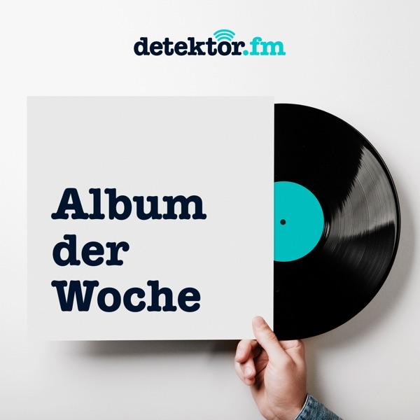 Album der Woche – detektor.fm