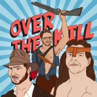 Over The Kill podcast