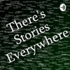 There's Stories Everywhere artwork