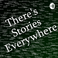 There's Stories Everywhere podcast
