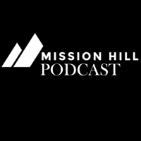 Mission Hill Church Podcast podcast