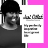 Just Cillah: My Perfectly Imperfect Immigrant Life artwork