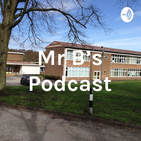 Mr B's Podcast
