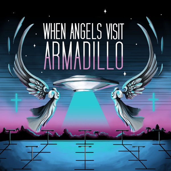 When Angels Visit Armadillo