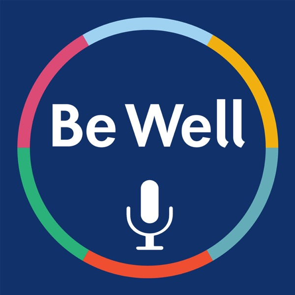 Be Well Podcast