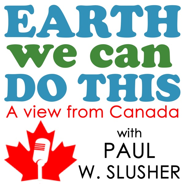 Earth We Can Do This: A View From Canada