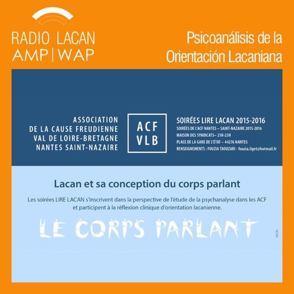 RadioLacan.com | Noche de la ACF - Leer Lacan. Lacan y su concepción del cuerpo hablante
