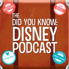 The Did You Know: Disney Podcast on Apple Podcasts