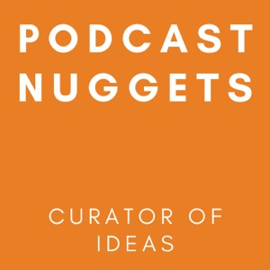 Podcast Nuggets
